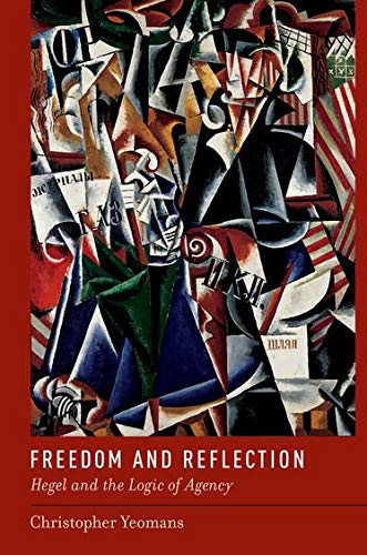 9780199794522: Freedom and Reflection: Hegel and the Logic of Agency