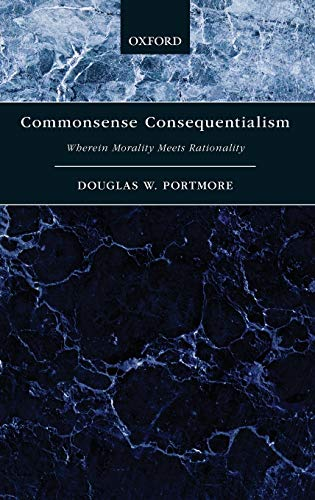 9780199794539: Commonsense Consequentialism: Wherein Morality Meets Rationality (Oxford Moral Theory)