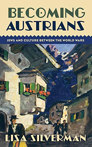 9780199794843: Becoming Austrians: Jews and Culture between the World Wars
