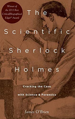 9780199794966: The Scientific Sherlock Holmes: Cracking the Case with Science and Forensics