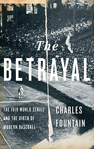 9780199795130: The Betrayal: The 1919 World Series and the Birth of Modern Baseball