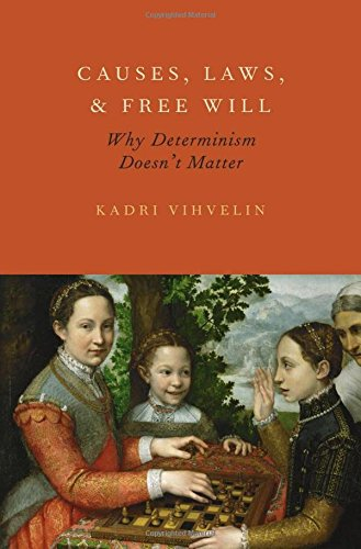 9780199795185: Causes, Laws, and Free Will: Why Determinism Doesn't Matter