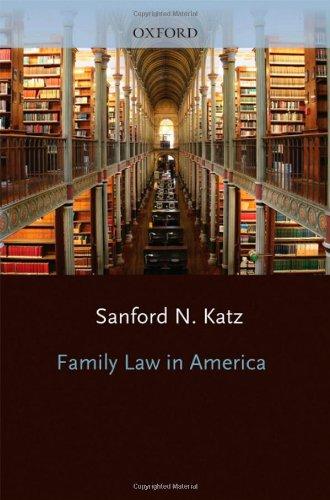 Family Law in America: Katz, Sanford N.