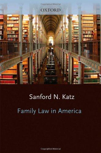 Family Law in America: Katz, Sanford N.