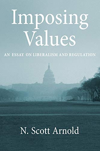 9780199795680: Imposing Values: Liberalism and Regulation