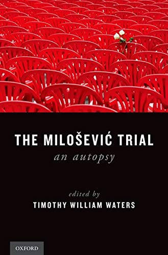 9780199795840: The Milosevic Trial: An Autopsy
