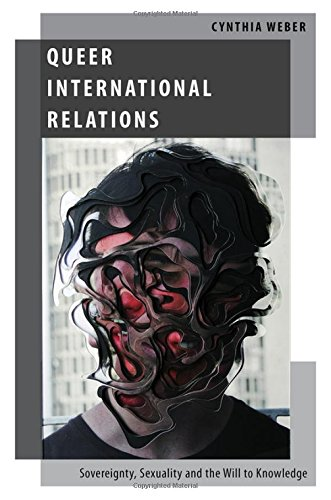 9780199795857: Queer International Relations: Sovereignty, Sexuality and the Will to Knowledge (Oxford Studies in Gender and International Relations)