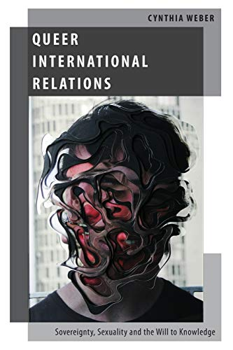 9780199795864: Queer International Relations: Sovereignty, Sexuality and the Will to Knowledge (Oxford Studies in Gender and International Relations)