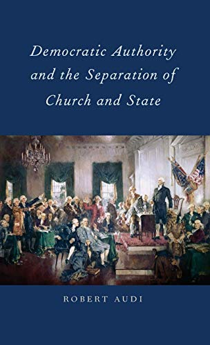 9780199796083: Democratic Authority and the Separation of Church and State