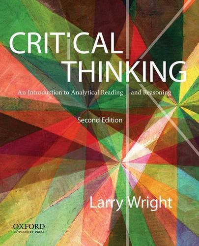 Critical Thinking: An Introduction to Analytical Reading: Wright, Larry