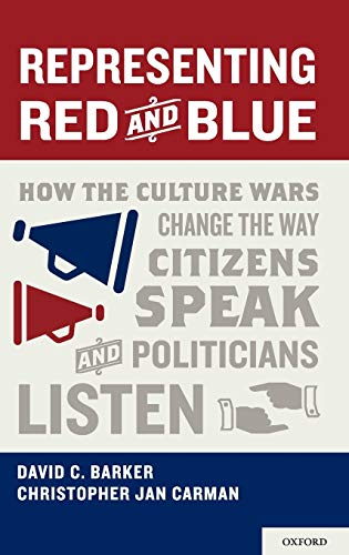 9780199796564: Representing Red and Blue: How the Culture Wars Change the Way Citizens Speak and Politicians Listen