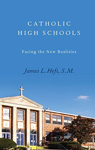 9780199796656: Catholic High Schools: Facing the New Realities