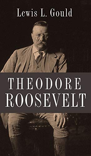 9780199797011: Theodore Roosevelt