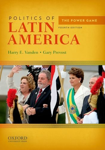 Politics of Latin America: The Power Game: Prevost, Gary, Vanden,