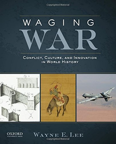 9780199797455: Waging War: Conflict, Culture, and Innovation in World History