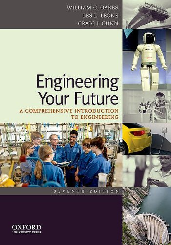 9780199797561: Engineering Your Future: A Comprehensive Introduction to Engineering