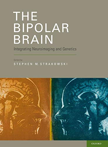 9780199797608: The Bipolar Brain: Integrating Neuroimaging and Genetics