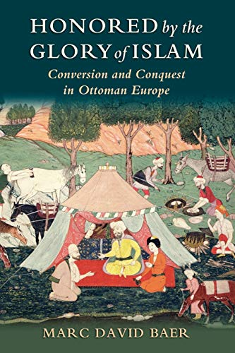 9780199797837: Honored by the Glory of Islam: Conversion and Conquest in Ottoman Europe