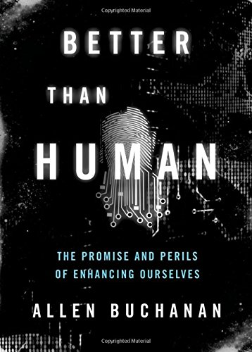 9780199797875: Better than Human: The Promise and Perils of Enhancing Ourselves (Philosophy in Action)