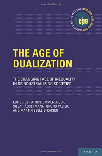9780199797899: The Age of Dualization: The Changing Face of Inequality in Deindustrializing Societies (International Policy Exchange Series)