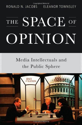 9780199797929: The Space of Opinion: Media Intellectuals and the Public Sphere
