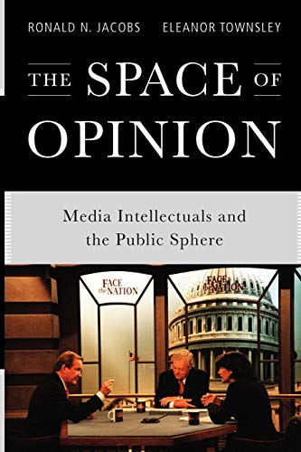 9780199797936: The Space of Opinion: Media Intellectuals and the Public Sphere