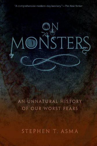 9780199798094: On Monsters: An Unnatural History of Our Worst Fears