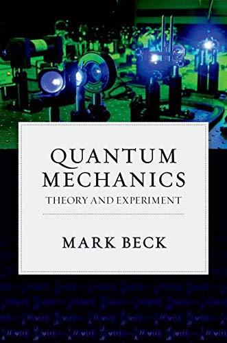 9780199798124: Quantum Mechanics: Theory and Experiment