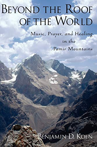 9780199798216: Beyond the Roof of the World: Music, Prayer, and Healing in the Pamir Mountains
