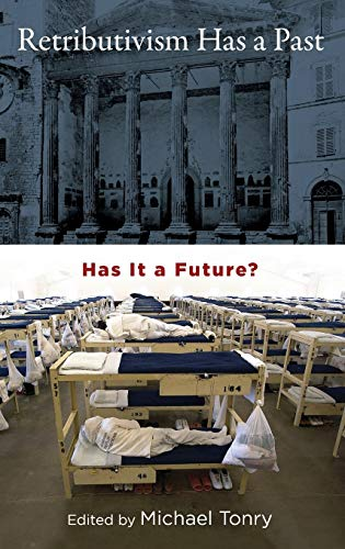 9780199798278: Retributivism Has a Past: Has It a Future? (Studies in Penal Theory and Philosophy)