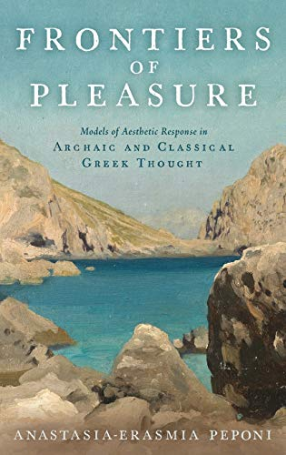 9780199798322: Frontiers of Pleasure: Models of Aesthetic Response in Archaic and Classical Greek Thought