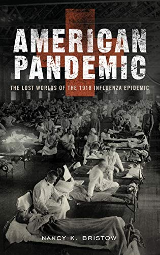 9780199811342: American Pandemic: The Lost Worlds of the 1918 Influenza Epidemic