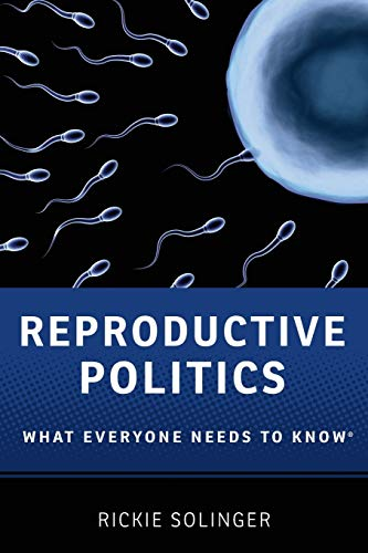 9780199811410: Reproductive Politics (What Everyone Needs To Know)