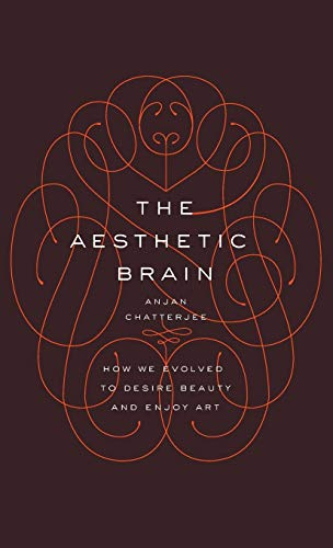 9780199811809: The Aesthetic Brain: How We Evolved to Desire Beauty and Enjoy Art