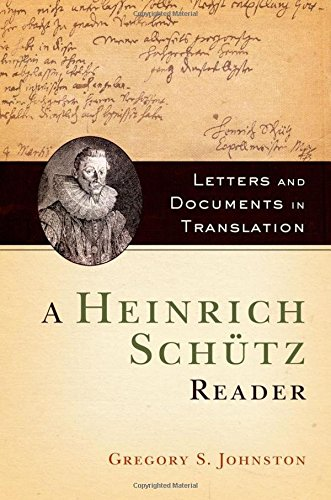 9780199812202: A Heinrich Schütz Reader: Letters and Documents in Translation