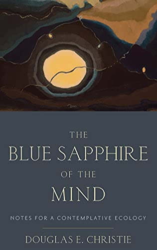 9780199812325: The Blue Sapphire of the Mind: Notes for a Contemplative Ecology