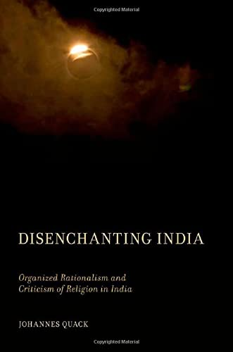 9780199812608: Disenchanting India: Organized Rationalism and Criticism of Religion in India
