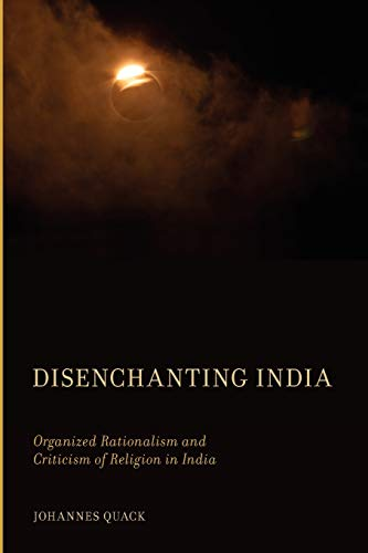 9780199812622: Disenchanting India: Organized Rationalism and Criticism of Religion in India
