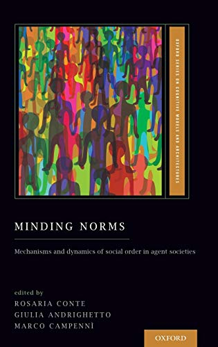 9780199812677: Minding Norms: Mechanisms and dynamics of social order in agent societies (Oxford Series on Cognitive Models and Architectures)