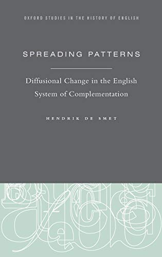 9780199812752: Spreading Patterns: Diffusional Change in the English System of Complementation (Oxford Studies in the History of English)