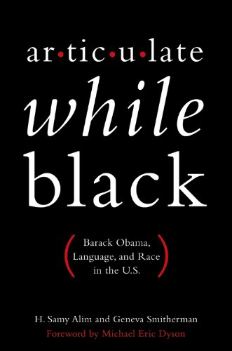 9780199812967: Articulate While Black: Barack Obama, Language, and Race in the U.S.