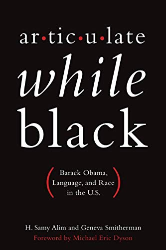 9780199812981: Articulate While Black: Barack Obama, Language, and Race in the U.S.