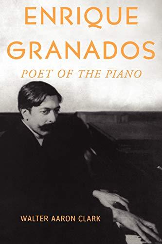 9780199813001: Enrique Granados: Poet of the Piano