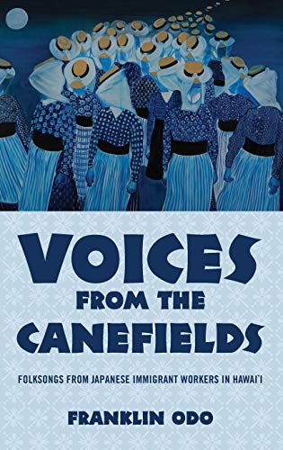 9780199813032: Voices from the Canefields: Folksongs from Japanese Immigrant Workers in Hawai'i (American Musicspheres)