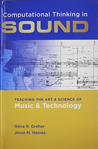 9780199826179: Computational Thinking in Sound: Teaching the Art and Science of Music and Technology