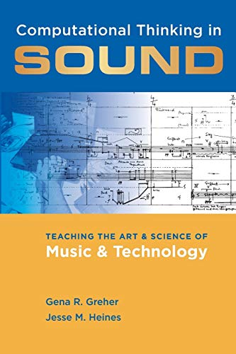 9780199826193: Computational Thinking in Sound: Teaching the Art and Science of Music and Technology