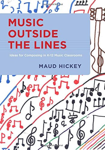 9780199826773: Music Outside the Lines: Ideas for Composing in K-12 Music Classrooms