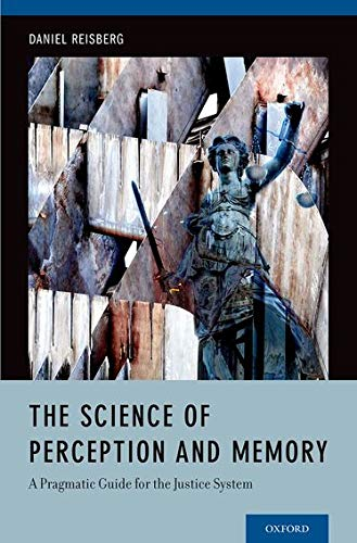 9780199826964: The Science of Perception and Memory: A Pragmatic Guide for the Justice System