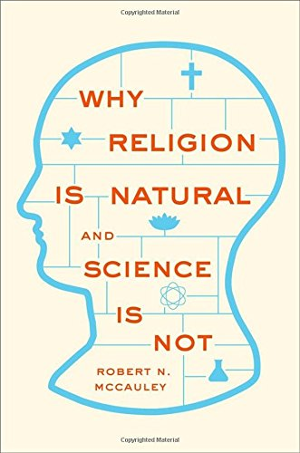 9780199827268: Why Religion is Natural and Science is Not