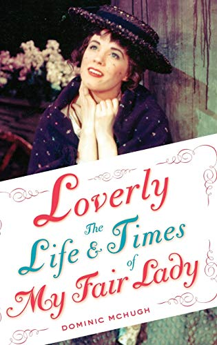 Loverly: The Life and Times of My: McHugh, Dominic